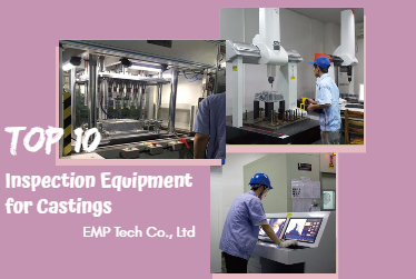 Top 10 Inspection Equipment for Castings